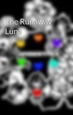 The Runaway Luna by creativegirl732