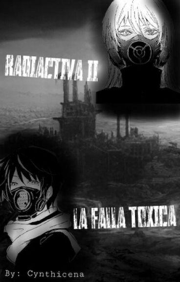 RADIACTIVA II  LA FALLA TOXICA