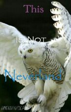 This Is Not Neverland by LivingWithXTheDead