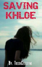 Saving Khloe (Book 2) *Complete* by TreshCelestine