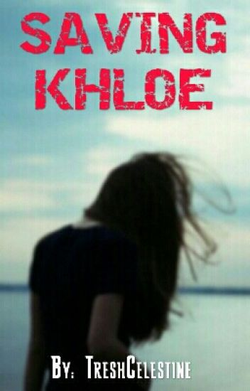 Saving Khloe (Book 2) *Complete*