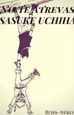 ¡¡No Te Atrevas Sasuke Uchiha!! [Sasunaru] by Ross_Neko