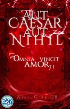 Aut Caesar aut nihil by _Wise_Girl_08