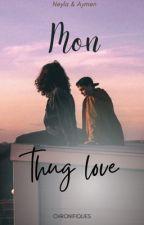 Mon Thug Love - Neyla & Aymen by likeaqueeen