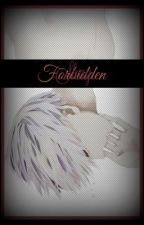 Forbidden || Kaneki Ken x Reader by Hellite