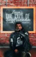 Zayn's The Types Of Boyfriend by nxazkxlam