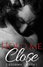 Hold Me Close by Stormy_death