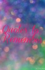 Quotes to Remember by bailey_ingram13