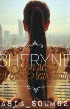 Sheryne - Mon destin est entre leurs mains by Asia_Soum62