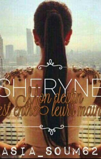 Sheryne - Mon destin est entre leurs mains