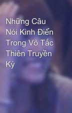 Những Câu Nói Kinh Điển Trong Võ Tắc Thiên Truyền Kỳ by jin_ys