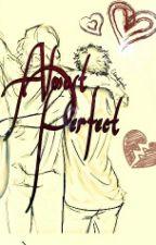 《Almost Perfect》  [Larry Stylinson] by plsTwerkMeHoran