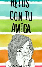 Retos Con Tu Amiga by fergrande21