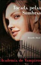 Academia de Vampiros: Tocada pelas Sombras - VOL.03 by LiliMorgan