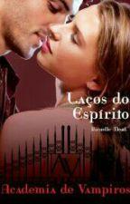 Academia de Vampiros:Laços de Espíritos - VOL.05 by LiliMorgan