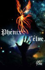 Phénix : L'élue by Anonymous_phoenix_13