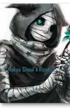 Tokyo Ghoul x Reader by Solette_60