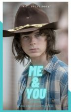 Me & You || Carl Grimes  by whosjjk
