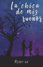La Chica de mis Sueños by Merry-Am