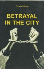 BETRAYAL IN THE CITY by daviedanqtac