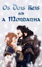 Os dois reis sob a Montanha by NMCMsama