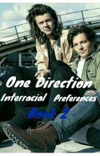 One Direction Interracial Preferences (BWWM) Book Two by Tori_SwirlZ