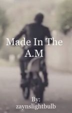 Made In the A.M by zaynslightbulb
