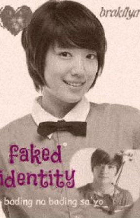 FAKED IDENTITY  [ bading na bading sa'yo ] by brokilya