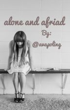alone and afraid by avapoling