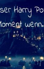 Dieser Harry Potter Moment wenn... by aliha456