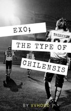 EXO; the type of chilensis by vvhood