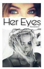Her Eyes 《Editando》 by ChiariiGolisano