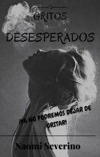 Gritos Desesperados (GAV #3) by WritesOfSoul