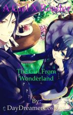 The Girl from Wonderland ( Ciel x Reader fanfiction) by DayDreamerCosplay