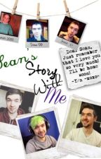 Sean's Story With Me {Jacksepticeye} #Wattys2016 (Completed) by YT_Sanity