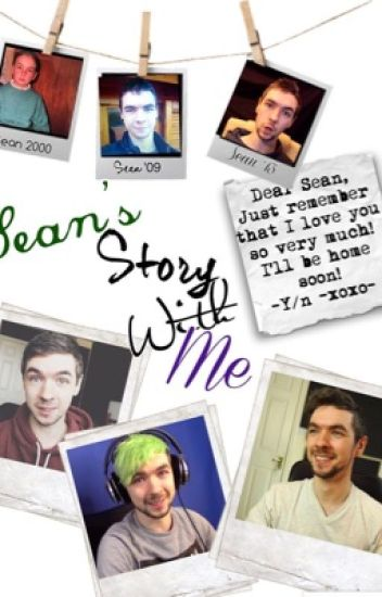 Sean's Story With Me {Jacksepticeye} #Wattys2016 (Completed)