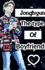 JongHyun The type of boyfriend ♡ by Little_MonsterK