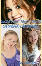 When Love Takes You In (Jennifer Lawrence)#Wattys2016 by I-Am-Jess