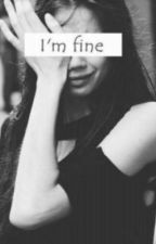 Im fine by FacelessTruth