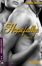 Hopefully - Tome 2 (London Thrills) Sous Contrat d'édition  by SoniaEska