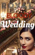A Royal Bloody Wedding by _Tabarak_