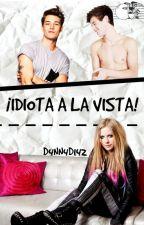 ¡IDIOTA A LA VISTA! ~PAUSADO~ by D4nn4D142