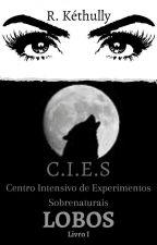 C.I.E.S - Centro Intensivo de Experimentos Sobrenaturais by RKethully
