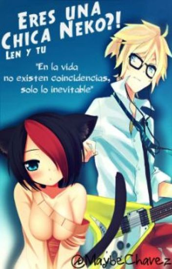 Eres una Chica Neko?!Len y Tu