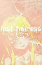 Lost Heiress ♡ NaLu by RedBurnGirl