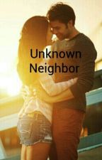 The Unknown Neighbor by Andrea_Evangeline_SP