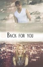 """""""Back for you"""" 