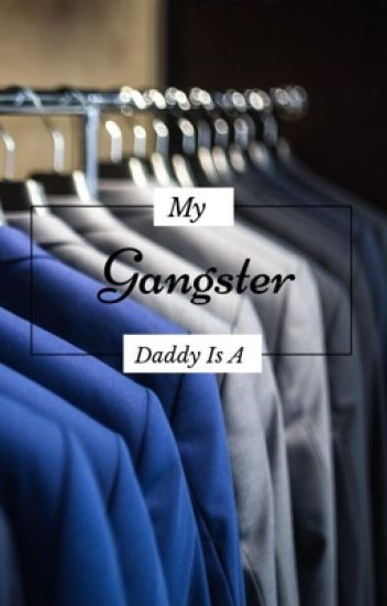 My Daddy Is A Gang Leader