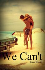 We Can't by ravewood