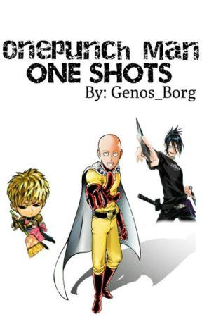 One Punch Man One Shots - Daddy!Genos x Mommy!Reader - Wattpad